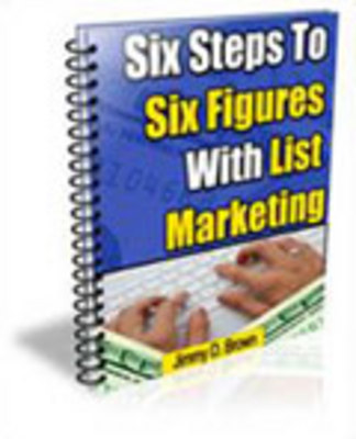 Product picture Six steps to six figures with list marketing
